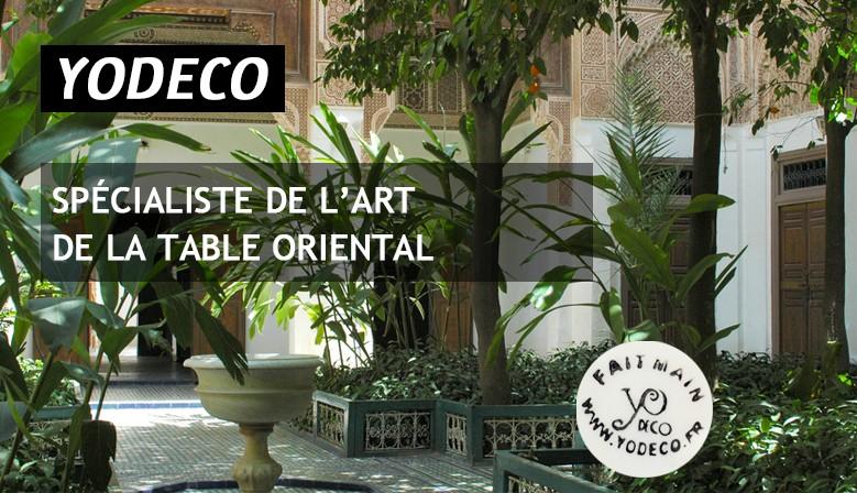 YODECO est spécialiste de l'art de la table oriental, de la vaisselle roientale : service de table, seervices a couscous, tajine, cendrier...